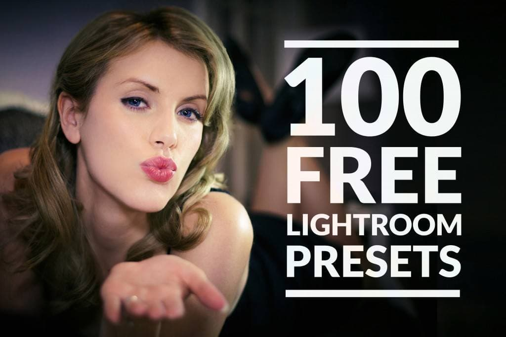 100 + Free Lightroom Presets to Download
