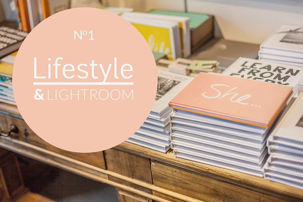 Lifestyle & Lightroom Series No.1