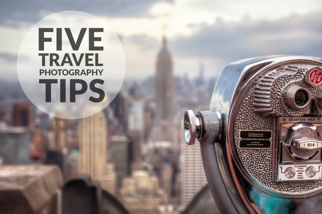 5 Tips for Travel Photography