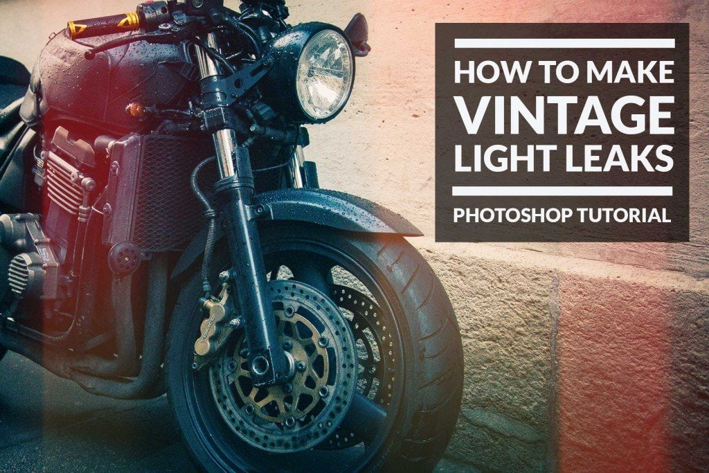 How to Make Vintage Light Leaks in Photoshop