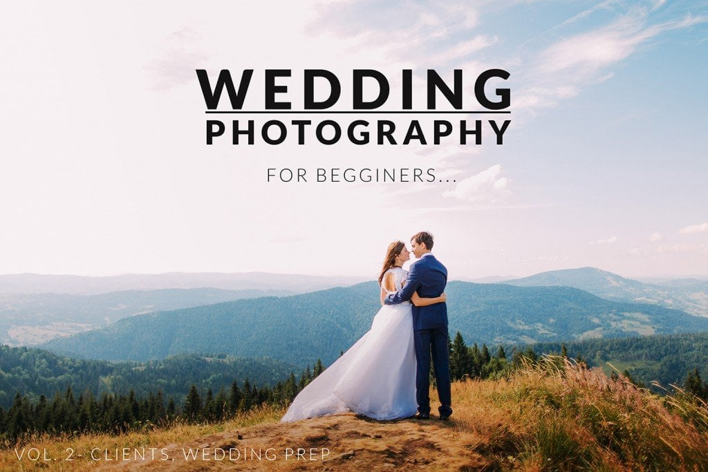Wedding Photography for Beginners – Vol. 2