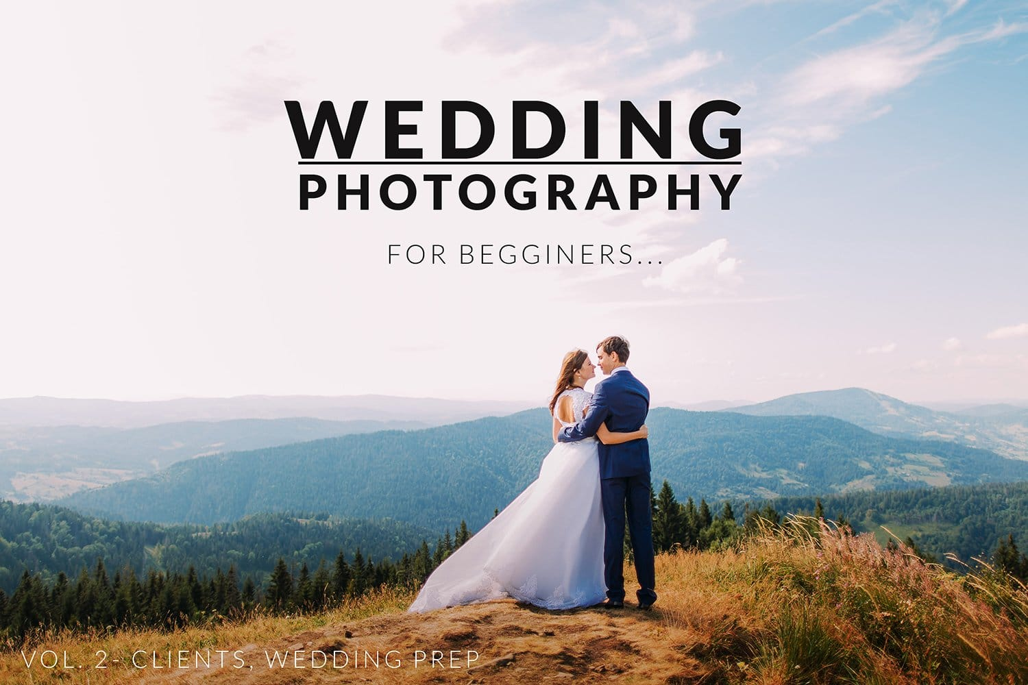 Wedding Photography Tips Beginners: Wedding Photography For Beginners – Vol. 2