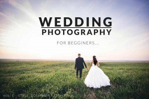 Wedding Photography for Beginners - Vol .1
