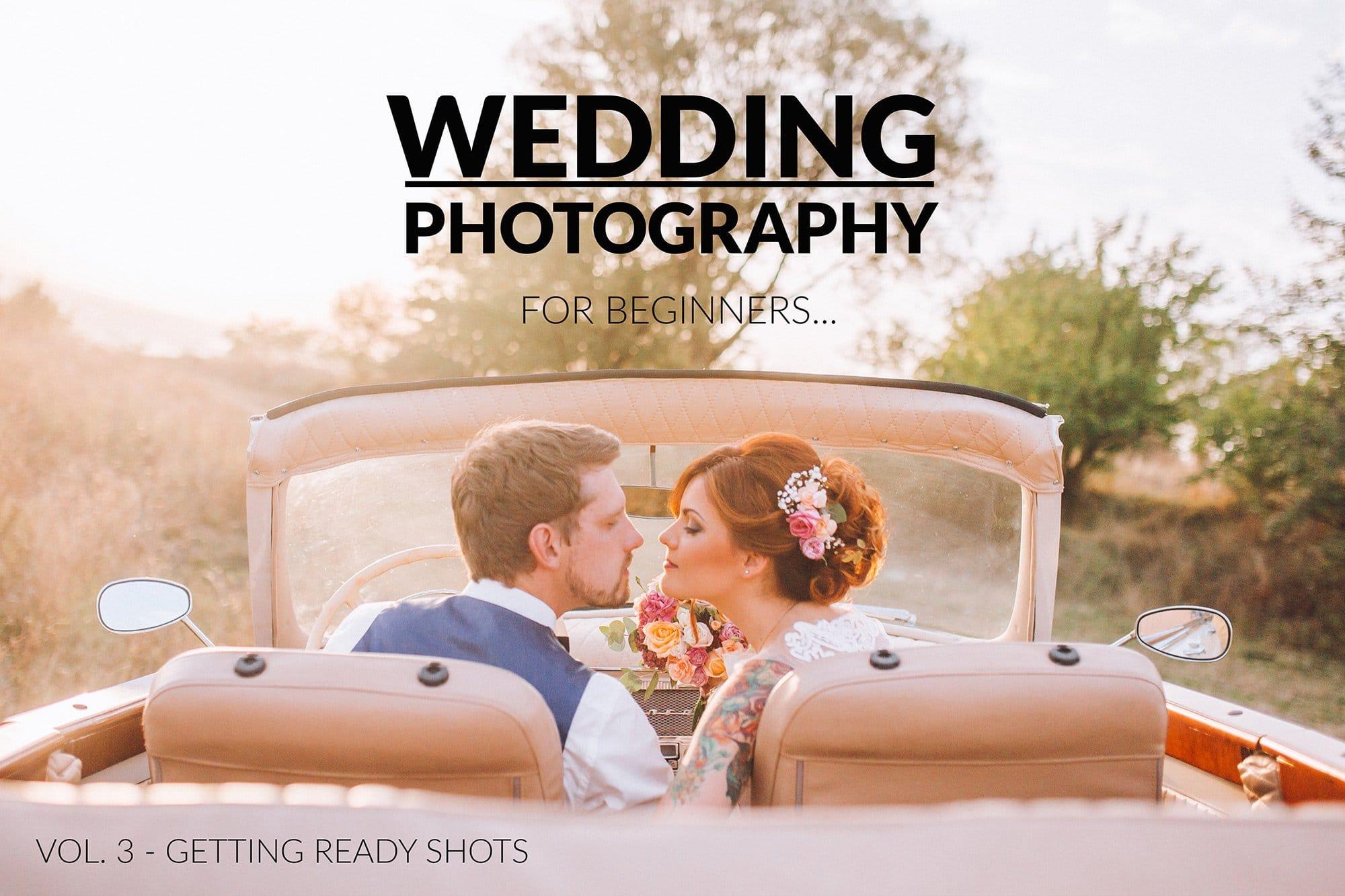 Wedding Photography Tips For Beginners: Wedding Photography For Beginners - Vol. 3