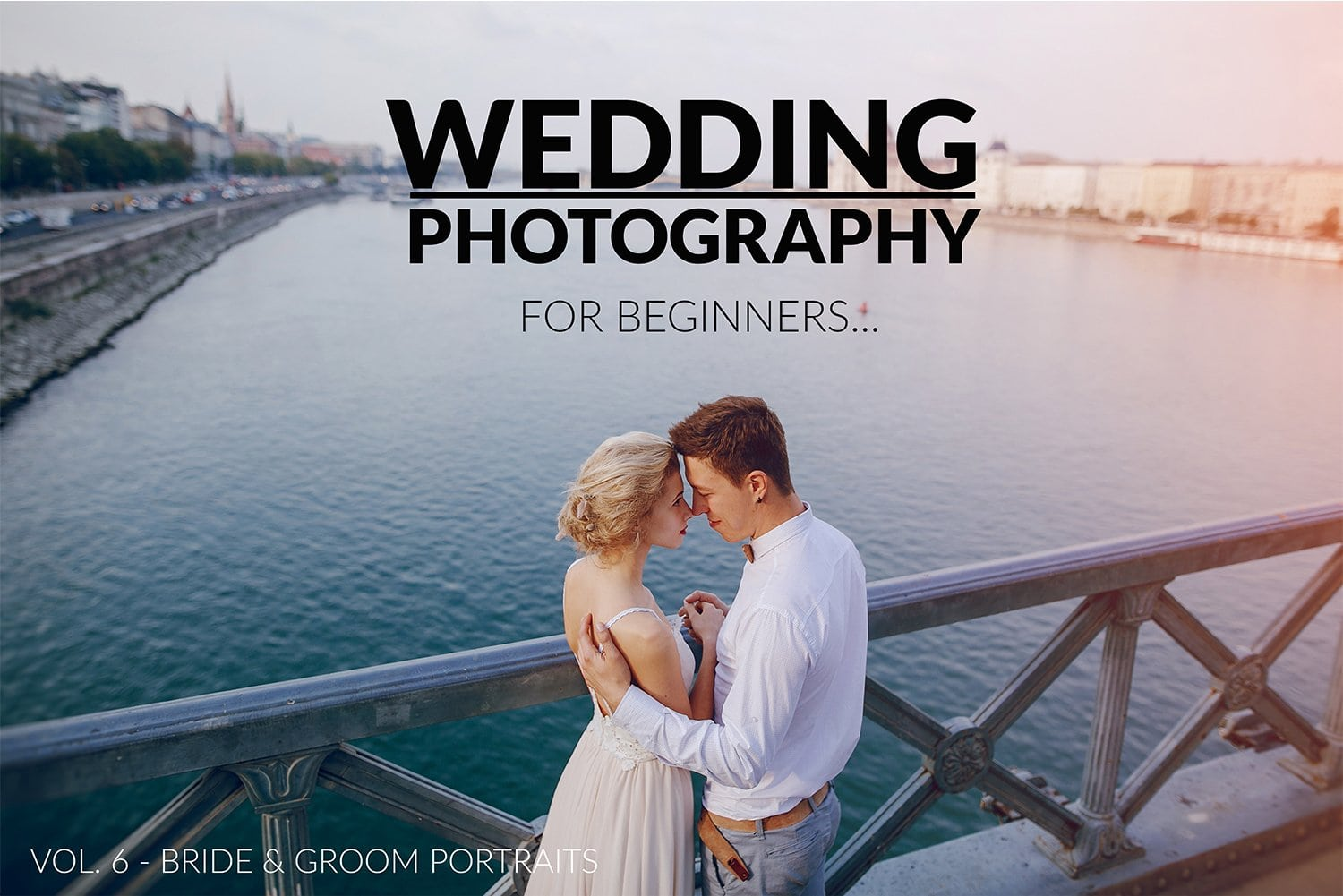 Wedding Photography Tips Beginners: Wedding Photography For Beginners – Vol. 6