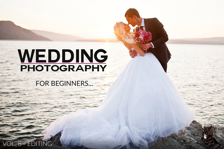 Presetpro Wedding Photography For Beginners Vol 8