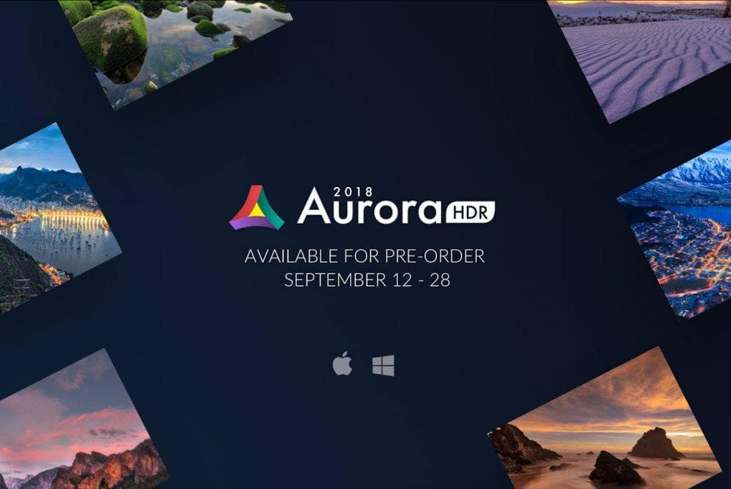 Aurora HDR 2018 Quick Demo and Pre-Order