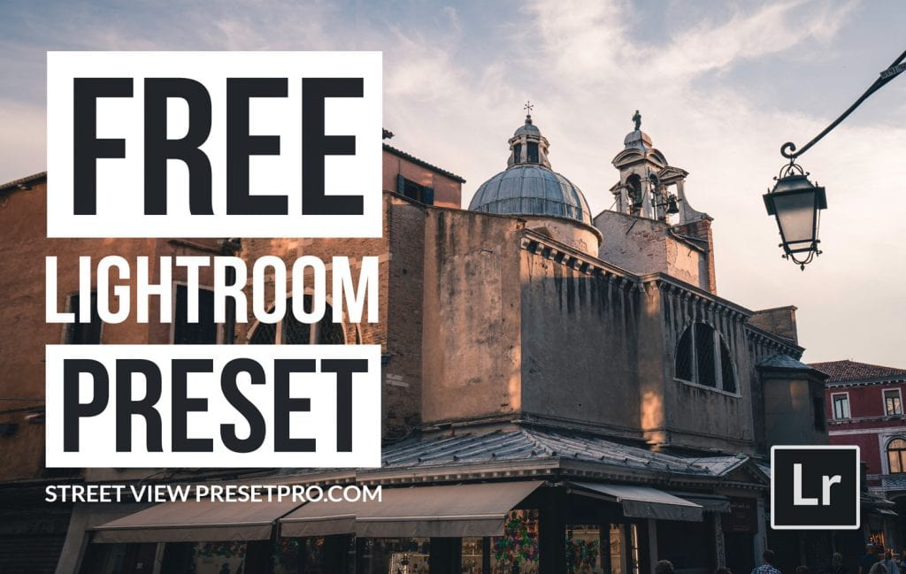 Free-Lightroom-Preset-Street-View-Cover-Presetpro.com